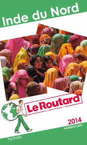 Guide du Routard Inde du Nord 2014